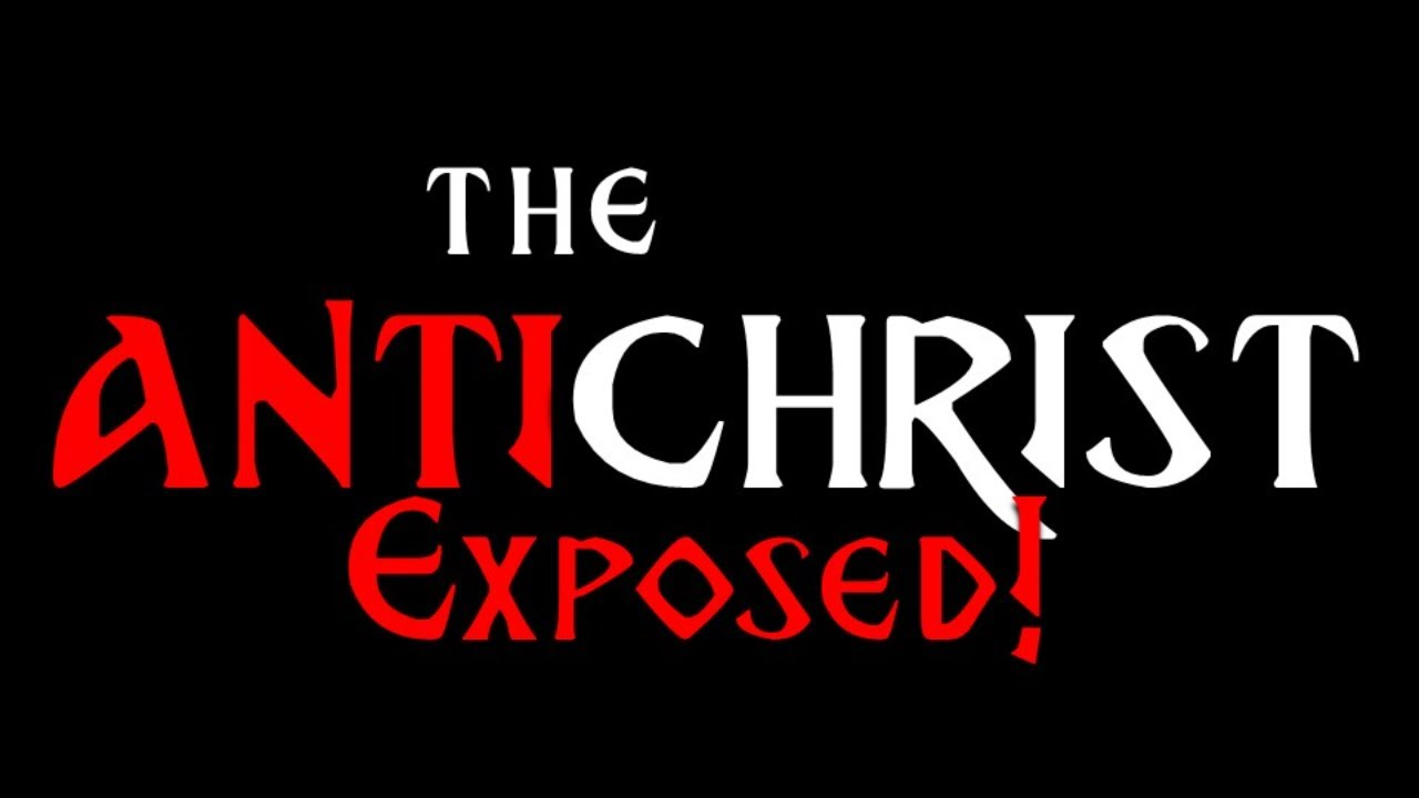 THE ANTICHRIST EXPOSED!! - 100% Undeniable Proof!!! - (Bible Prophecy Explained)