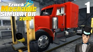 Truck Mechanic Simulator 2015 - Let's Play - Ep 1