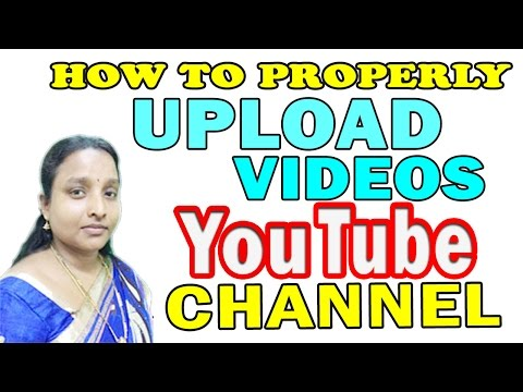 How To Properly Upload Videos To Youtube In Tamil Latest 2017