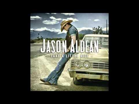 Jason Aldean - Take A Little Ride