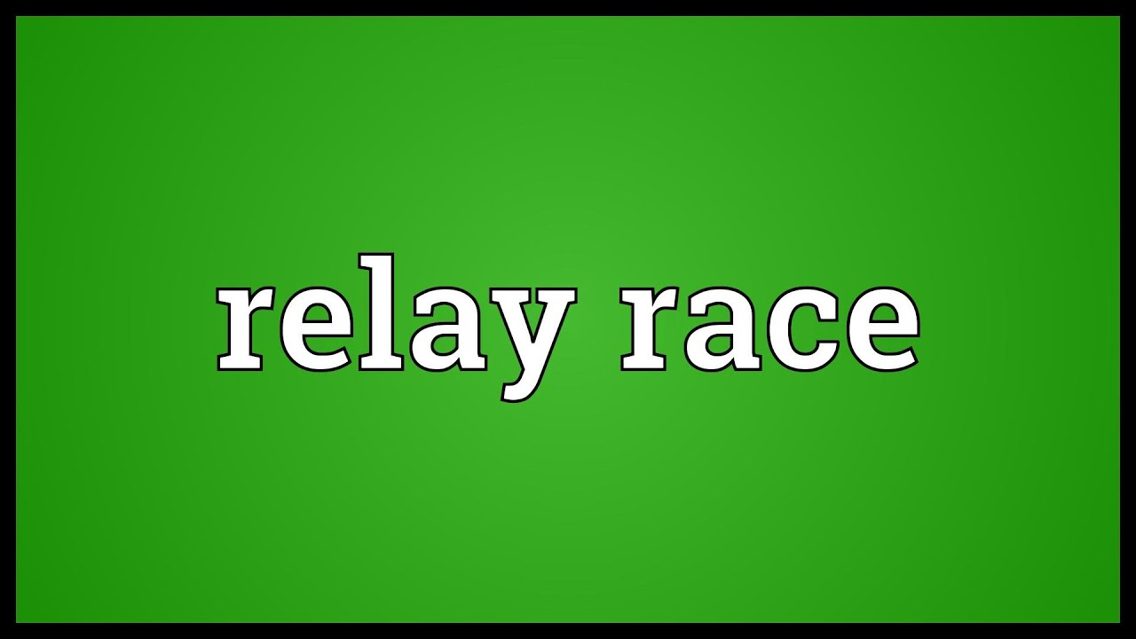 Relay race Meaning YouTube