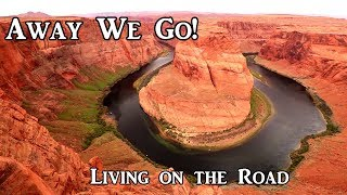 Away We Go! Arizona to Utah - Living on the Road 04-2019