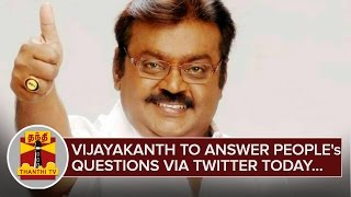 Vijayakanth to answer People's Questions via Twitter Today – Thanthi Tv