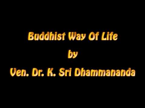 understanding a buddhist way of life That is the aim of the buddhist way of life: in it wisdom and compassion are inseparably linked together, as we shall see later now, in ethical conduct (sila), based on love and compassion, are included three factors of the noble eightfold path: namely, right speech, right action, and right livelihood.