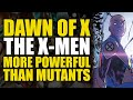 Dawn Of X The X-Men Part 5: More Powerful Than Mutants | Comics Explained