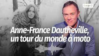 Hondelatte Raconte : Anne France Dautheville, un tour du monde à moto (Récit intégral)