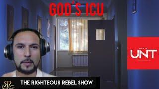 God's I.C.U.   The Righteous Rebel Show   Radio UNT