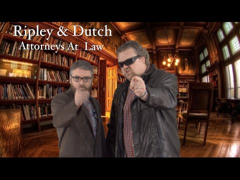 Ripley & Dutch: Attorney's At Law (Lawyer Commercial Parody)