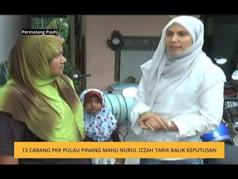 13 Cabang PKR Pulau Pinang mahu Nurul Izzah tarik balik perletakan jawatan