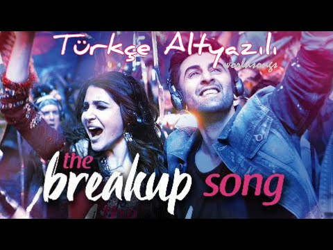 THE BREAKUP SONG/TÜRKÇE ALTYAZILI/AE DIL...