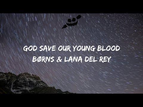 BØRNS, Lana Del Rey - God Save Our Young Blood (Lyrics / Lyric Video)