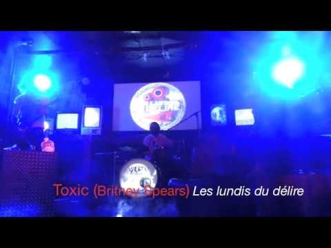 Toxic - Les lundis du délire