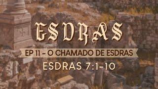 CULTO SOLENE  AO VIVO - O CHAMADO DE ESDRAS - EP11