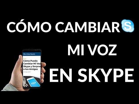 ¿Cómo Puedo Cambiar Mi Voz en Skype y Sorprender a tus Amigos?