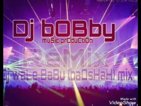 Dj waLe BaBu remix By Dj BoBBy jbp msc production mo. (7049622731)