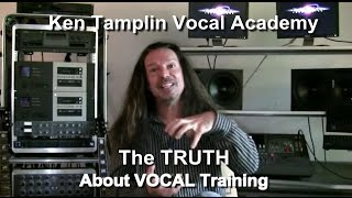 THE TRUTH ABOUT SINGING LESSONS -  VOCAL COACHING- KenTamplinVocalAcademy.com
