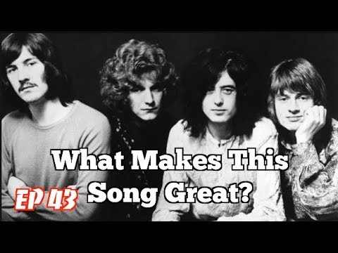 What Makes This Song Great? Ep43 LED ZEPPELIN