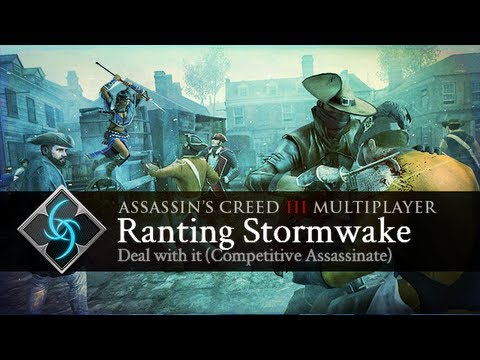 Assassin's Creed 3 - Ranting Stormwake, Deal with it(Warning, Some Foul Language)