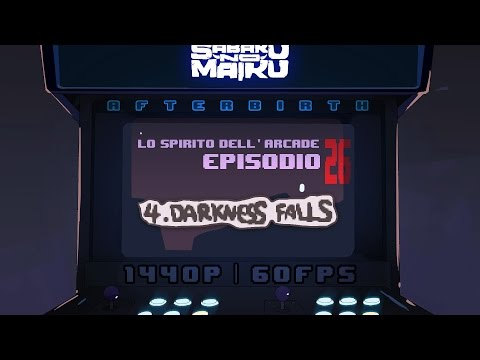 """Darkness Falls"", Lo Spirito dell'Arcade 26 - The Binding of Isaac: Afterbirth"