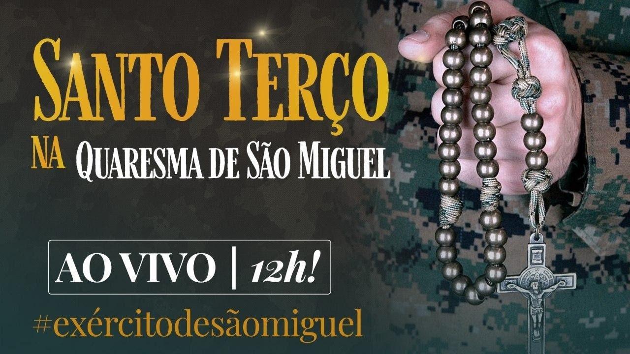 Santo Terço na Quaresma de São Miguel 27/09 -#Exércitodesãomiguel | Instituto Hesed