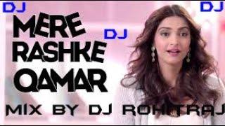 DJ  Mere Rashke Qamar Mix By DJ RohitRaj Best Mixing Of Mere Rashke Qamar DJ  