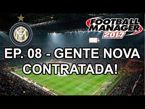 Gente Nova Contratada! - Football Manager 2017 - Inter de Mi