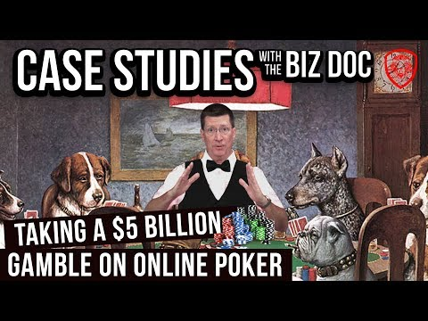 Taking a $5 Billion Gamble on Online Poker - A Case Study for Entrepreneurs