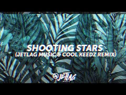 JetLag  e Cool Keedz Remix - Shooting Stars  Bag Riders