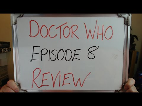 "Doctor Who Episode 8 REVIEW: When ""Meh"" Becomes The NEW GOOD!!"