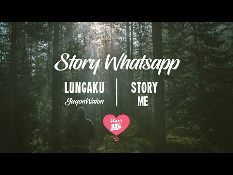 Lirik Lagu Lungaku - Story Whatsapp Terbaru - Status Wa 2019