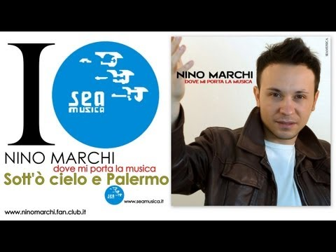 Nino Marchi - Sott'ò cielo e Palermo
