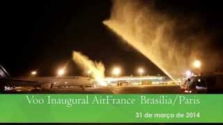Voo Inaugural Brasília - Paris | Air France