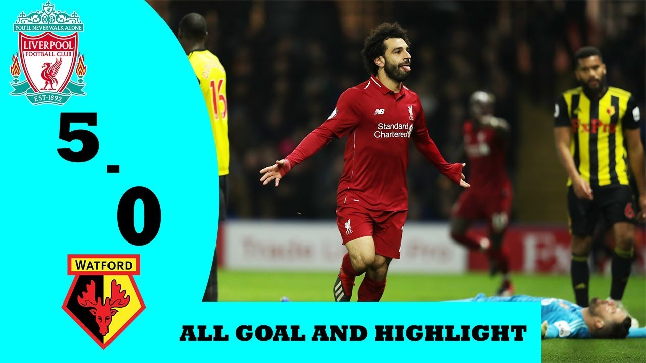 Liverpool Vs Watford 5 0 All Goal And Highlights 27 02