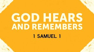God Hears and Remembers