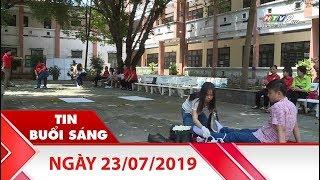 Tin Buổi Sáng - Ngày 23/07/2019 - HTV Tin Tức Mới Nhất