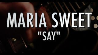 Musicology - Maria Sweet - Say