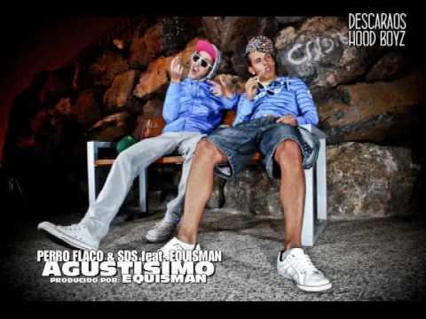 PERRO FLACO & SDS - Agustisimo (feat. EQUISMAN)