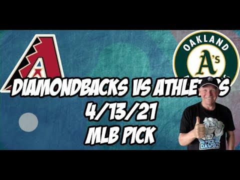 Oakland A's vs Arizona Diamondbacks 4/13/21 MLB Pick and Prediction MLB Tips Betting Pick