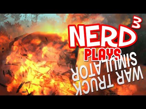 Nerd³ Plays... War Truck Simulator - Mostly Positive