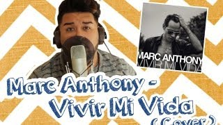 Marc Anthony - Vivir Mi Vida (@Eric_Joel Cover)