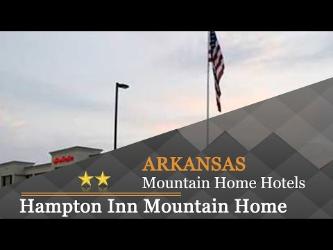 Hampton Inn Mountain Home - Mountain Home Hotels, Arkansas
