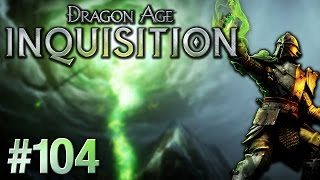 Dragon Age: Inquisition - Episode #104 - The Hinterlands (Again)