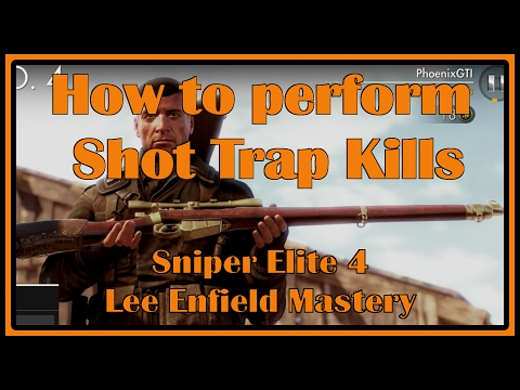 Sniper Elite 4 – How to perform Shot Trap Kills (Lee Enfield Mastery)