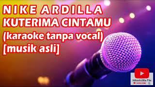 NIKE ARDILLA - KUTERIMA CINTAMU (karaoke musik asli)