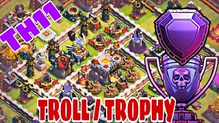 Th11 Trophy/Troll Base 2018 w/PROOF | CoC BEST Th11 Defensive Legend ...
