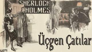 Sherlock Holmes - Üçgen Çatılar (Sesli Kitap)