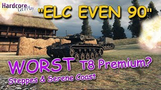 WOT: 'ELC EVEN 90 the worst T8 Premium?' in action, WORLD OF TANKS