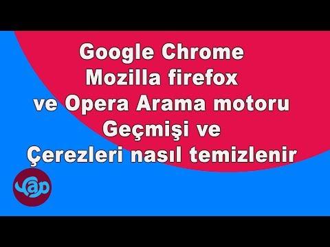 Google Chrome Mozilla Firefox Ve Opera Arama Motoru Geçmişi Ve çerezleri Nasıl Temizlenir