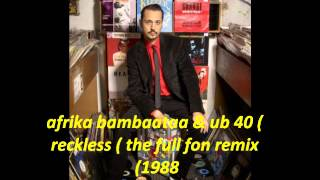 afrika bambaataa & ub 40 ( reckless ) the full fon remix 1988