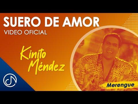 Suero De Amor - Kinito Mendez